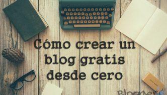Cómo Crear un Blog Gratis desde cero