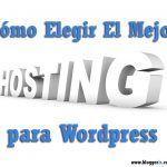 La guía que necesitas para elegir el mejor Hosting para WordPress