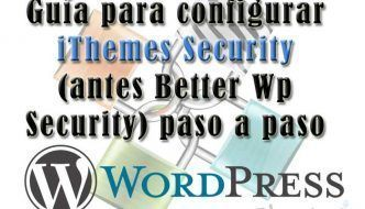 Guía Avanzada para Configurar iThemes Security paso a paso