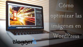 Cómo Optimizar las Imágenes de WordPress: 3 opciones complementarias
