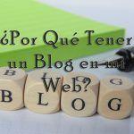 ¿Por Qué Tener un Blog en mi Web?