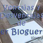 Ventajas y desventajas de ser un bloguero