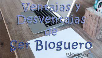 ventajas y desventajas de ser bloguero