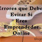 11 Errores Que Debes Evitar Si Eres Emprendedor Online