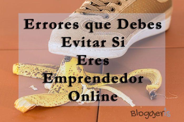 errores que debes evitar si eres un emprendedor online