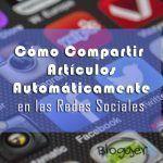 Cómo Compartir Artículos Automáticamente en las Redes Sociales