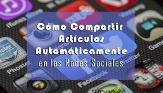 como-compartir-articulos-automaticamente-en-redes-sociales
