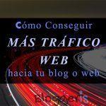 9 Claves para Conseguir Tráfico cualificado hacia tu blog