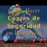 Cómo Hacer Copias de Seguridad en WordPress con el plugin UpdraftPlus