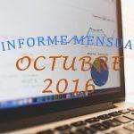 Informe Mensual: Estadísticas de Octubre 2016