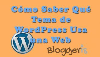 Cómo saber Qué Tema y Plugins utiliza una Web de WordPress