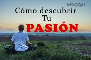 cómo descubrir tu pasión