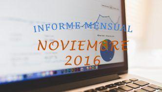 Informe Mensual: Estadísticas de Noviembre 2016