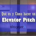 Qué es y cómo hacer un buen Elevator Pitch para presentar tu proyecto