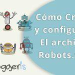 Cómo Crear y Configurar el Archivo Robots.txt