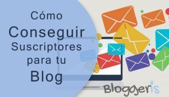 Los Mejores Trucos para Conseguir Suscriptores en tu Blog o Web