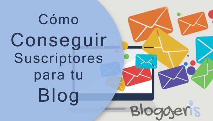 conseguir suscriptores blog