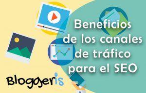 Beneficios Canales de tráfico seo