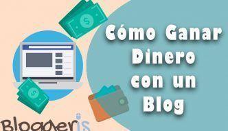 Cómo ganar dinero con un blog: Todo lo que debes saber