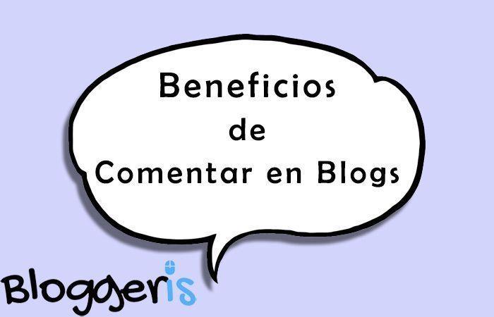 Ventajas y beneficios de comentar en blogs