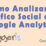 Cómo analizar el tráfico social con Google Analytics