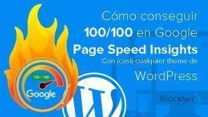 Cómo Conseguir 100/100 en Google Page Speed Insights