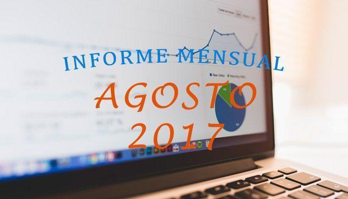 Informe mensual de Agosto 2017