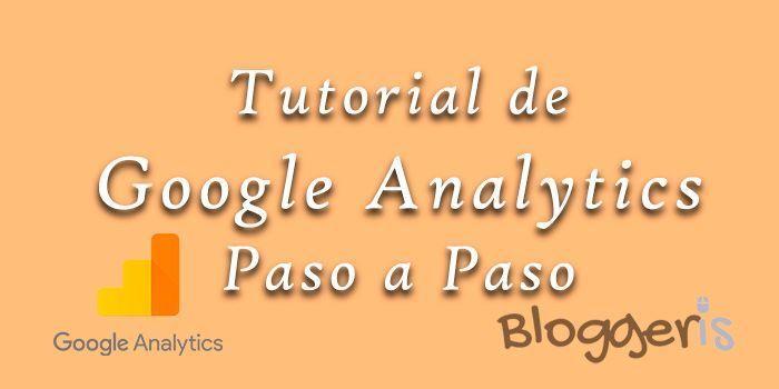 https://www.bloggeris.com/wp-content/uploads/2018/07/tutorial-google-analytics-en-espa%c3%b1ol-para-principiantes.jpg