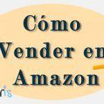 Cómo vender en Amazon: 5 fases para empezar a vender productos con tu marca